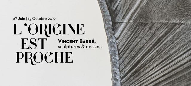 Exposition / L'Origine est proche - Vincent Barré, sculptures et dessins